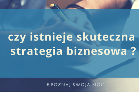 Czyistnieje skuteczna strategia biznesowa?