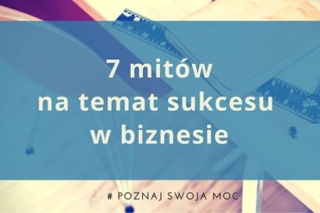 7 mitów natemat sukcesu wbiznesie